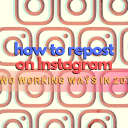 How to Repost on Instagram (2 Working Ways in 2019)