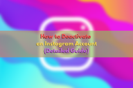 How to Deactivate an Instagram Account Temporarily (Detailed Guide)