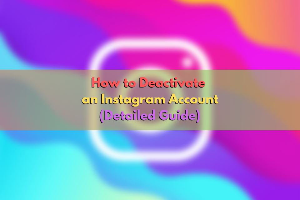 How to Deactivate an Instagram Account: Detailed Guide - GlobalFollowers