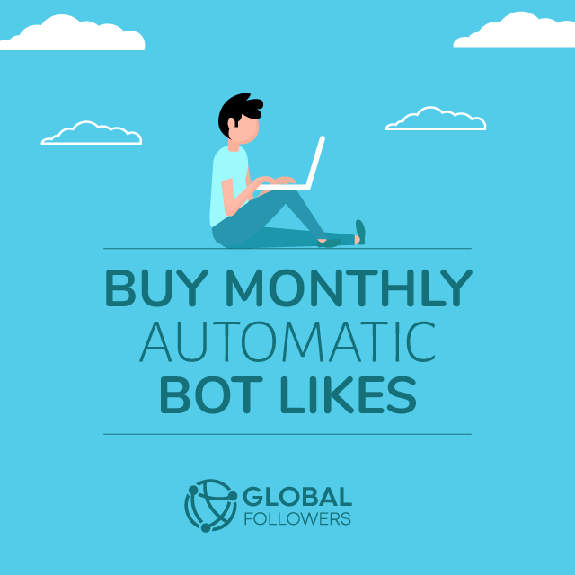 Buy Monthly Automatic Bot Likes