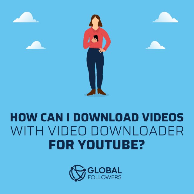 How Can I Download Videos with Video Downloader for YouTube?