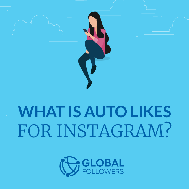 What Is Auto Likes for Instagram