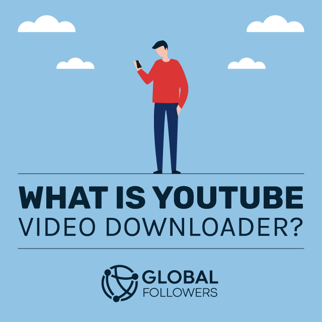 What Is YouTube Video Downloader?