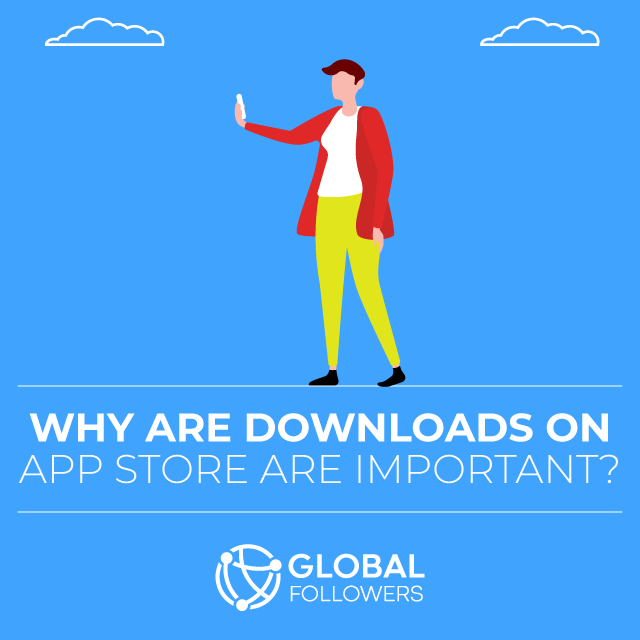 Why Are Downloads on App Store Are Important