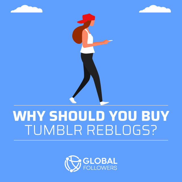Why Should You Buy Tumblr Reblogs